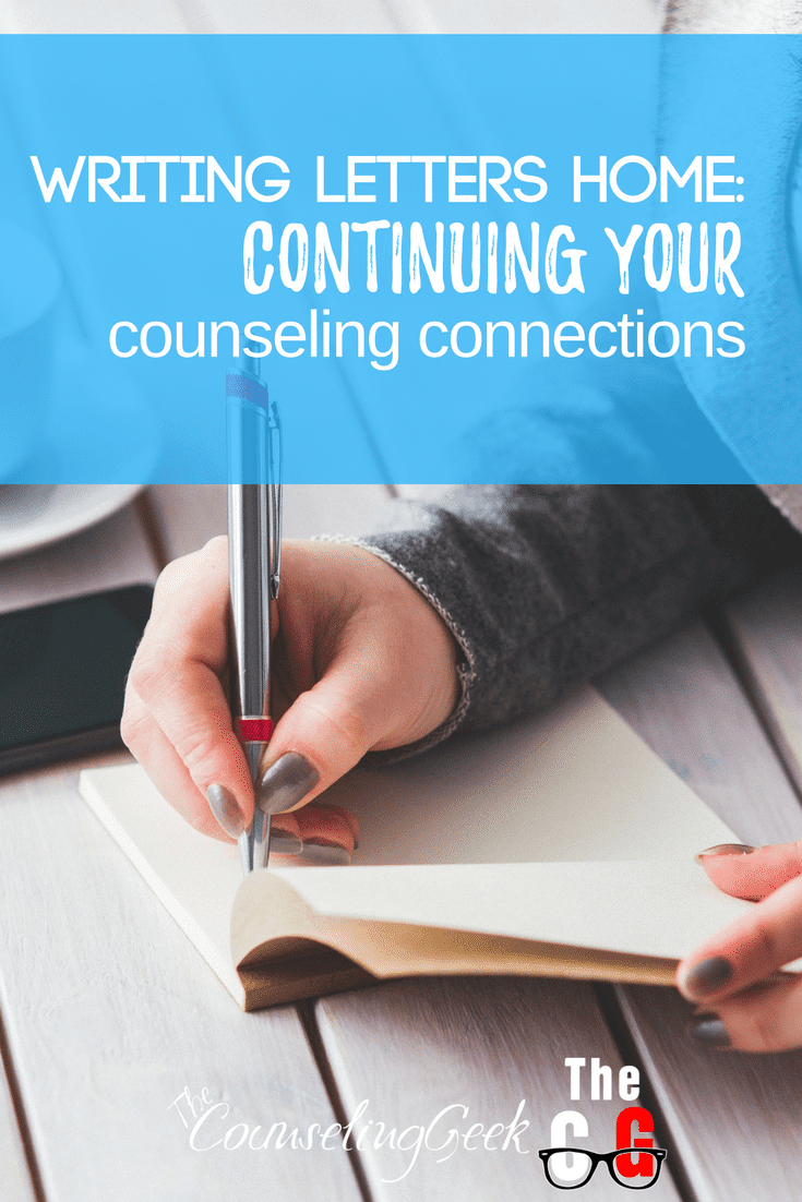 Writing Letters Home to Continue Your Counseling Connections 6 on The Counseling Geek