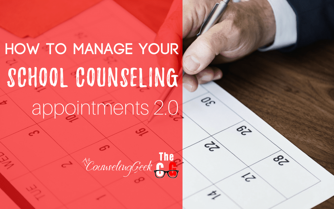 How to Manage Your School Counseling Appointments 2.0