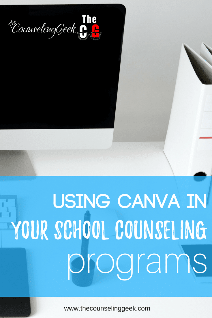 Using Canva in your School Counseling Program 4 on The Counseling Geek