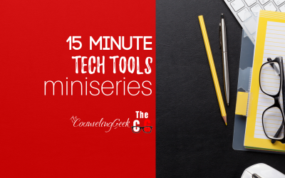 15 Minute Tech Tools for School Counselors: The Amazing 6 Part Video Miniseries