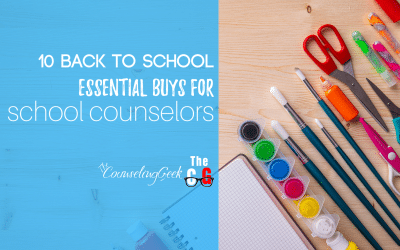 10 Back to School Essentials for School Counselors in 2020